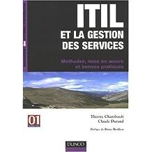 ITIL ET LA GESTION DES SERVICES : METHODES MISE EN OEUVRE ET BONNES PRATIQUES