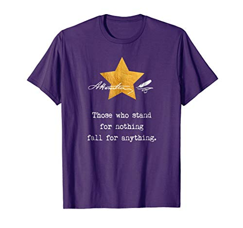 Alexander Hamilton. Those who stand for nothing. Tee