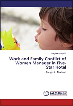 Work and Family Conflict of Women Manager in Five-Star Hotel: Bangkok, Thailand