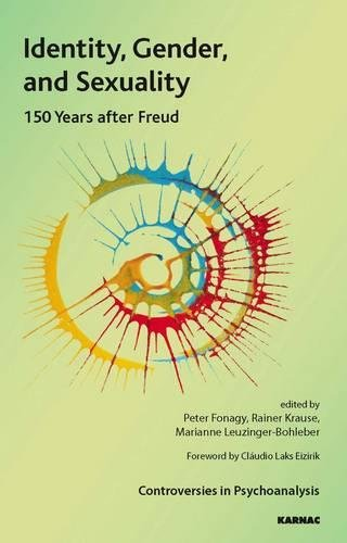 Identity, Gender, and Sexuality: 150 Years After Freud (The International Psychoanalytical Association Controversies in