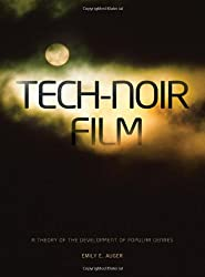 Tech-Noir Film: A Theory of the Development of Popular Genres