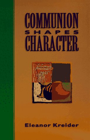 Communion Shapes Character/Out of Print