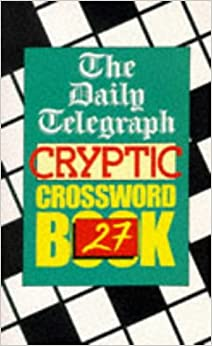 "=REPACK= The "" Daily Telegraph "" Cryptic Crossword Book: No.27 (Crossword). nuestros listen Pewter PUNTO hours Valencia Browse provides"