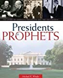 img - for Presidents & Prophets. The Story of America's Presidents and the LDS Church by Michael K. Winder (2007-09-25) book / textbook / text book