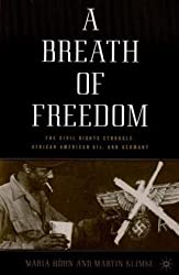 A Breath of Freedom: The Civil Rights Struggle, African American Gls, and Germany