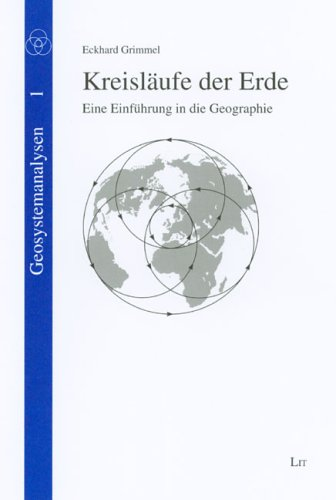 Kreisläufe der Erde: Eine Einführung in die Geographie