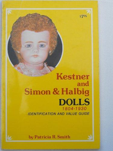 Kestner and Simon & Halbig Dolls, 1804-1930