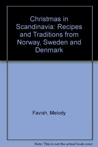 Christmas in Scandinavia: Recipes and Traditions from Norway, Sweden and Denmark by Melody Favish (1982-06-01) (In Denmark Traditions Christmas)