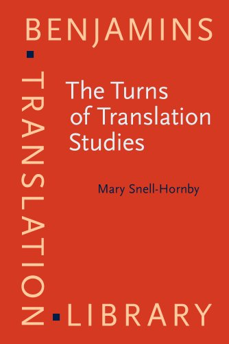 The Turns of Translation Studies: New paradigms or shifting viewpoints? (Benjamins Translation Library)