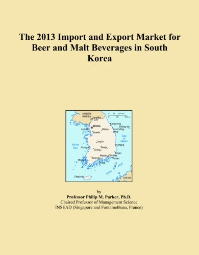 The 2013 Import and Export Market for Beer and Malt Beverages in South Korea