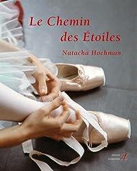 Le Chemin des Étoiles: L'école de danse de l'Opéra de Paris