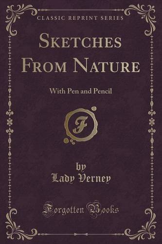 Sketches From Nature: With Pen and Pencil (Classic Reprint) pdf epub