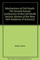Mechanisms of Cell Death: The Second Annual Conference of the Cell Death Society (Annals of the New York Academy of Sciences)