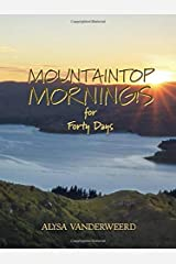 Mountaintop Mornings for Forty Days Paperback