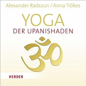 Yoga der Upanishaden Hörbuch