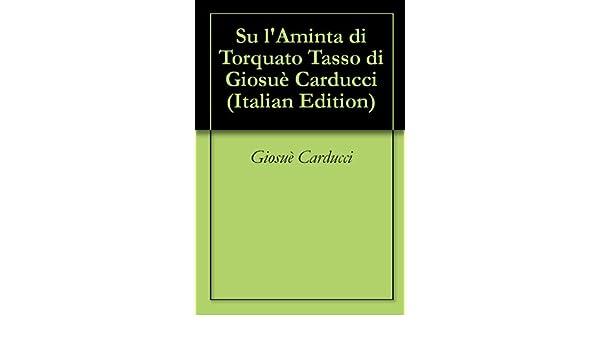 Su lAminta di Torquato Tasso di Giosuè Carducci (Italian Edition)