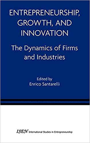 Book Entrepreneurship, Growth, and Innovation: The Dynamics of Firms and Industries (International Studies in Entrepreneurship)