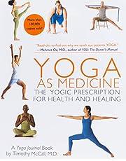 Yoga as Medicine: The Yogic Prescription for Health and Healing
