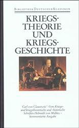 Kriegstheorie und Kriegsgeschichte: Carl von Clausewitz. Helmuth von Moltke
