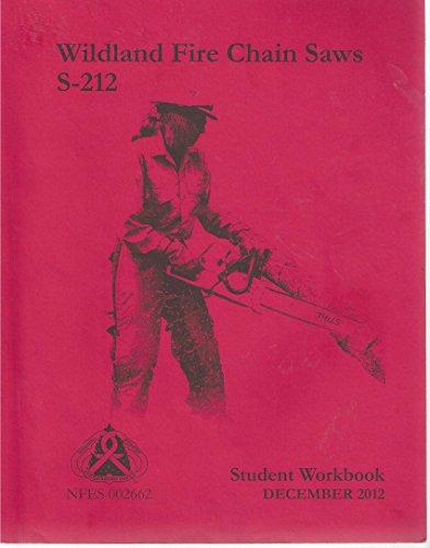 Wildland Fire Chain Saws, S-212, Student Workbook, December, 2012