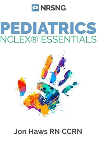 Pediatrics NCLEX Essentials A Nursing School Guide Jon