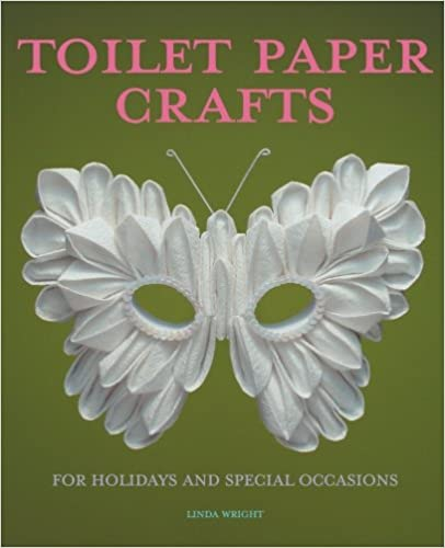 Toilet paper crafts for holidays and special occasions 60 toilet paper crafts for holidays and special occasions 60 papercraft sewing origami and kanzashi projects mightylinksfo