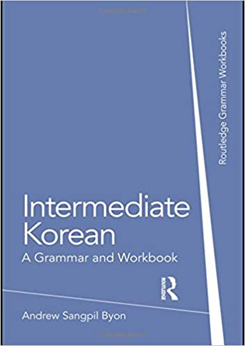 Intermediate korean a grammar and workbook grammar workbooks intermediate korean a grammar and workbook grammar workbooks 1st edition fandeluxe Choice Image