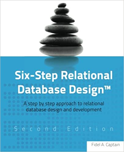 Six-Step Relational Database Design, 2nd Edition Revised