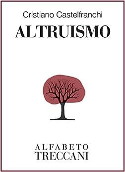 Altruismo (Alfabeto Treccani) (Italian Edition) by [Castelfranchi
