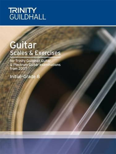 Guitar & Plectrum Guitar Scales & Exercises Initial-Grade 8 (Trinity Scales & Arpeggios) PDF