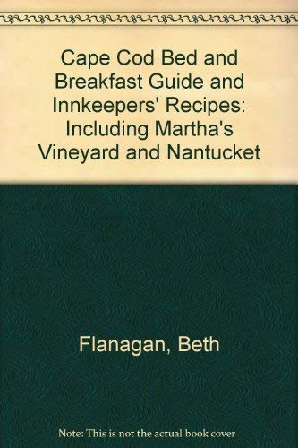 Cape Cod Bed and Breakfast Guide and Innkeepers' Recipes: Including Martha's Vineyard and ()
