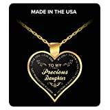 Daughter Gift from Dad - to My Precious Daughter Inspirational Jewelry Gold Necklace Heart Pendant - Perfect for Birthday Mother's Day Parent's Day Special Occasion Anniversary - Grandma Sister Women