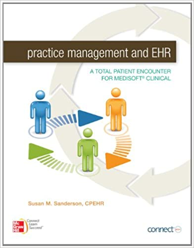 Practice Management And EHR A Total Patient Encounter For Medisoft Clinical 1st Edition