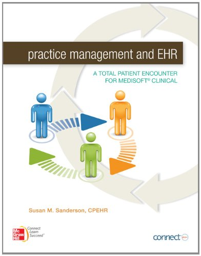 Practice Management and EHR: A Total Patient Encounter for Medisoft Clinical (Ehr Software)