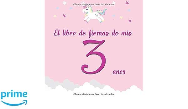El libro de firmas de mis 3 años: ¡Feliz cumpleaños ...