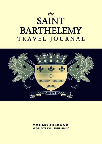 The Saint Barthelemy Travel Journal