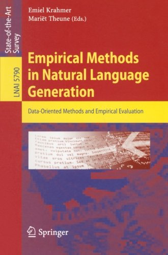 Empirical Methods in Natural Language Generation: Data-oriented Methods and Empirical Evaluation (Lecture Notes in Computer Science)