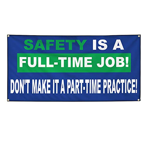 (Vinyl Banner Sign Safety is A Full-Time Job Blue Lifestyle Marketing Advertising Blue - 36inx72in (Multiple Sizes Available), 6 Grommets, One Banner)