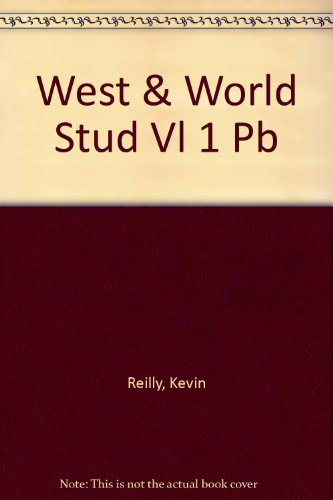 The West and the World: A History of Civilization/Student Edition (West & the World)