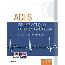 ACLS. Suporte Avançado de Vida em Cardiologia