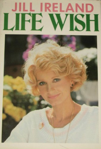 Life Wish by Jill Ireland
