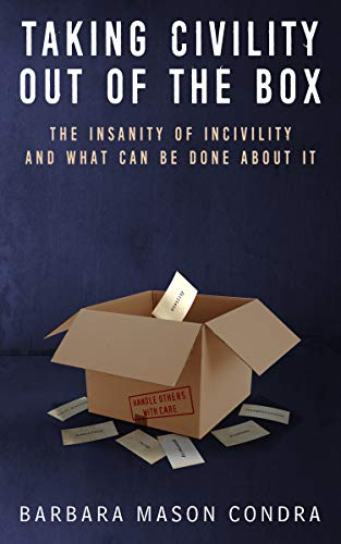 Taking Civility Out Of The Box by Barbara Mason Condra ebook deal