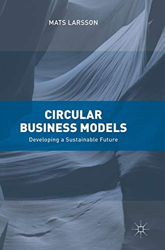 (Circular Business Models: Developing a Sustainable Future)