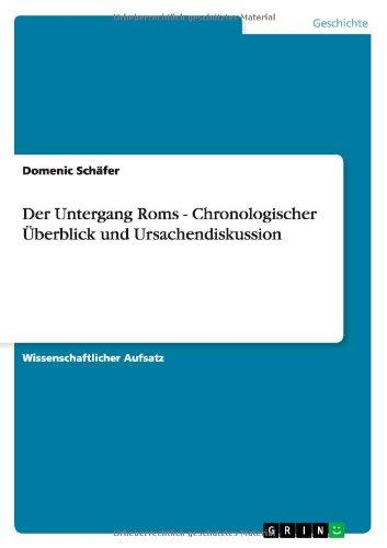 Der Untergang Roms - Chronologischer Überblick und Ursachendiskussion (German Edition) pdf