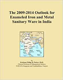 The 2009 2014 Outlook For Enameled Iron And Metal Sanitary