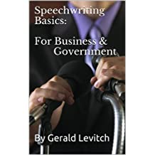 Speechwriting Basics: For Business & Government