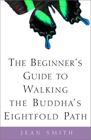 Guides Buddha (The Beginner's Guide to Walking the Buddha's Eightfold Path)