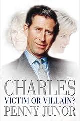 Charles, victim or villain? Hardcover