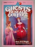 Ghosts Beneath Our Feet, Betty Ren Wright, 0590407554