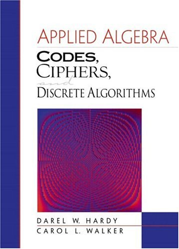 Applied Algebra: Codes, Ciphers, and Discrete Algorithms by Prentice Hall